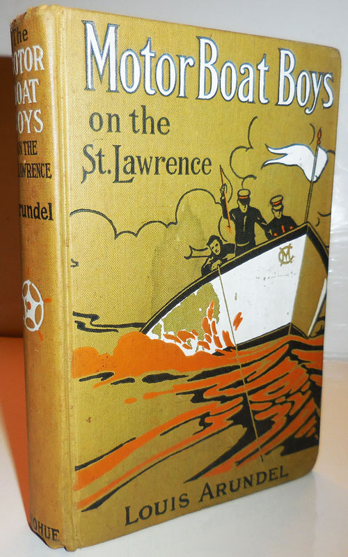 Motor Boat Boys on the St. Lawrence or Solving the Mystery of the Thousand Islands. Louis Children's - Arundel.