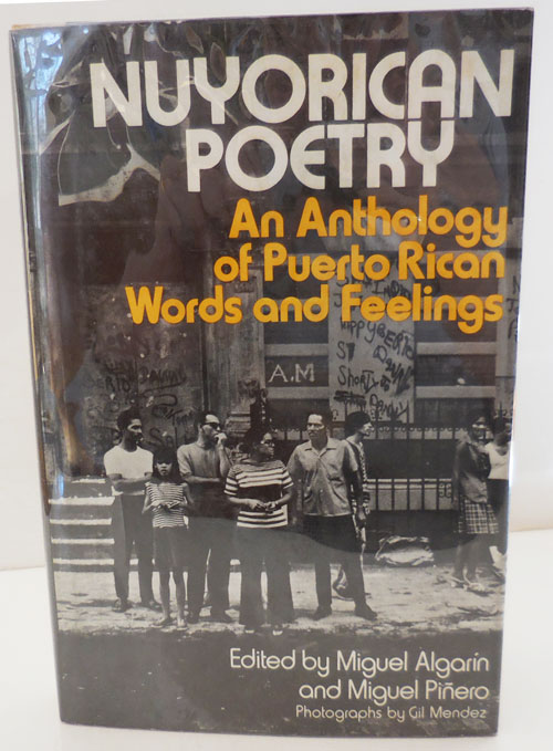 Nuyorican Poetry - An Anthology of Puerto Rican Words and Feelings (Inscribed by Algarin and Jose-Angel Figueroa). Miguel Nuyorican Literature - Algarin, Miguel Pinero, Photographs Gil Mendez.