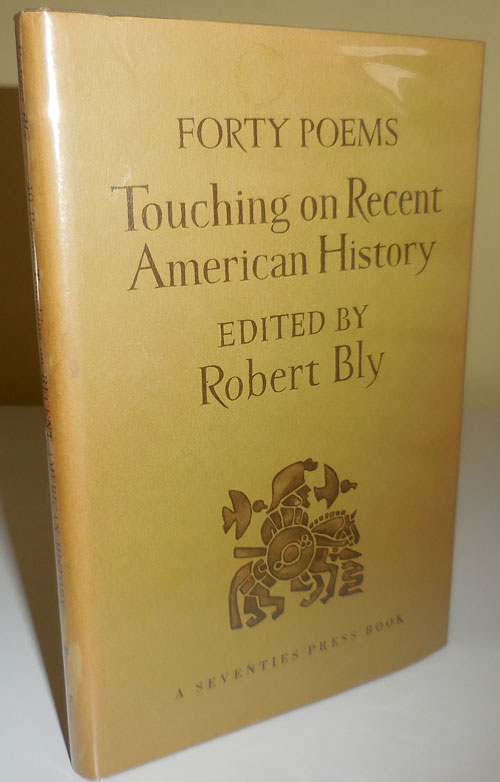 Forty Poems: Touching on Recent American History. Robert Bly.