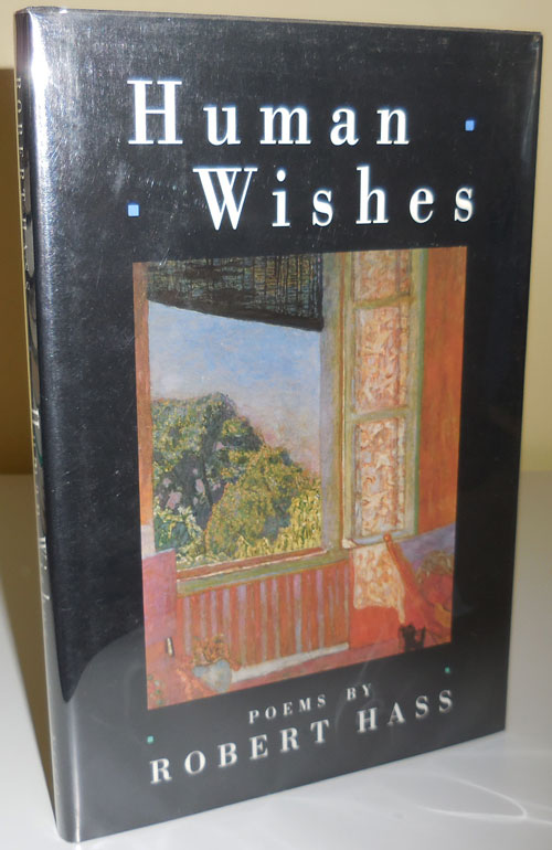 Human Wishes (Inscribed). Robert Hass.