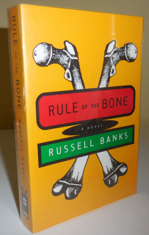 Rule of the Bone (Advance Reading Copy). Russell Banks.