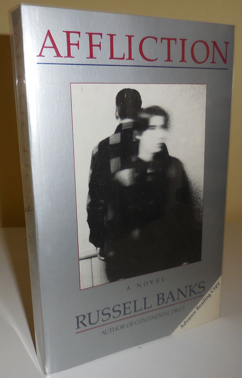 Affliction (Advance Reading Copy). Russell Banks.