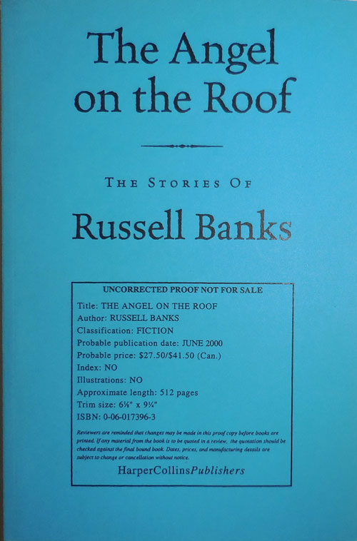 The Angel on the Roof The Stories of Russell Banks (Uncorrected Proof). Russell Banks.