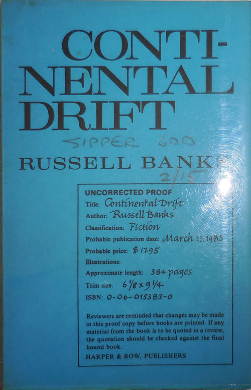 Continental Drift (Uncorrected Proof). Russell Banks.