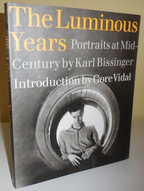 The Luminous Years; Portraits at Midcentury by Karl Bissinger with Introduction by Gore Vidal. Karl Photography - Bissinger.