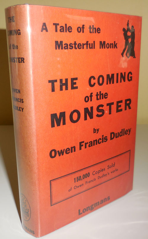 The Coming of the Monster (Inscribed); A Tale of the Masterful Monk. Owen Francis Dudley.