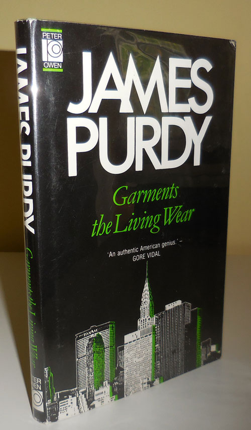 Garments the Living Wear (Inscribed Association Copy). James Purdy.