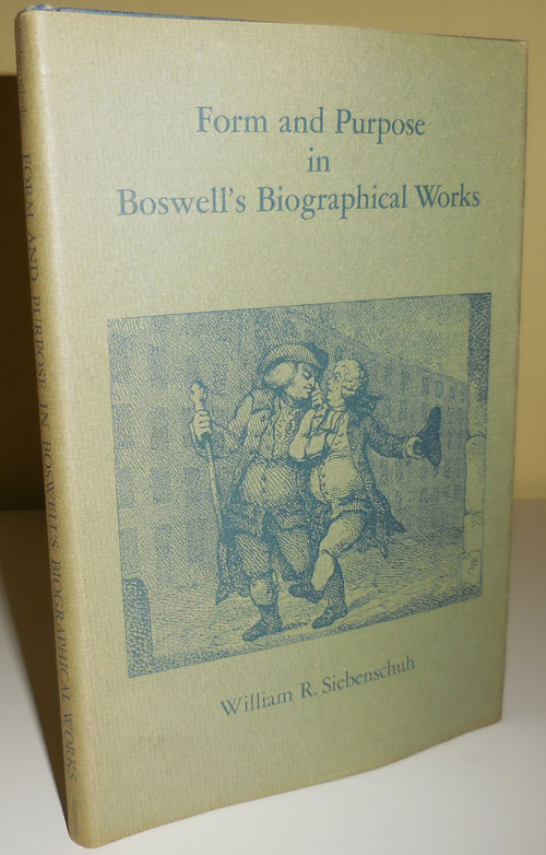 Form and Purpose in Boswell's Biographical Works. William R. Siebenschuh.