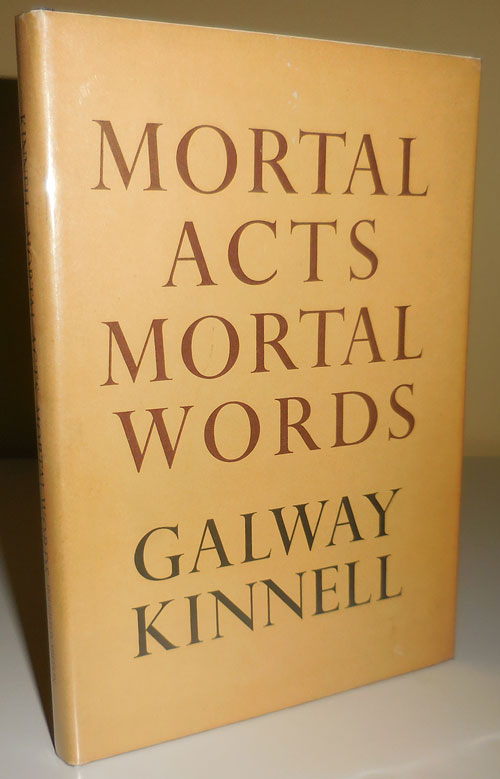 Mortal Acts Mortal Words (Signed). Galway Kinnell.