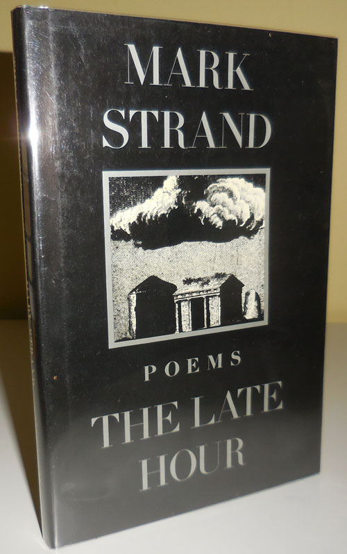 The Late Hour - Poems (Signed). Mark Strand.