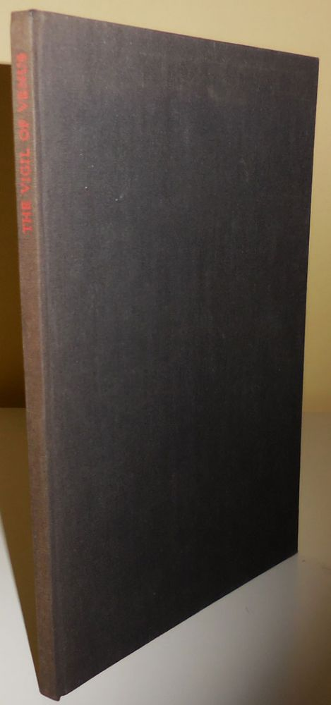 The Vigil of Venus Pervigilium Veneris; The Latin Text With An Introduction And English Translation By Allen tate. Allen Tate.