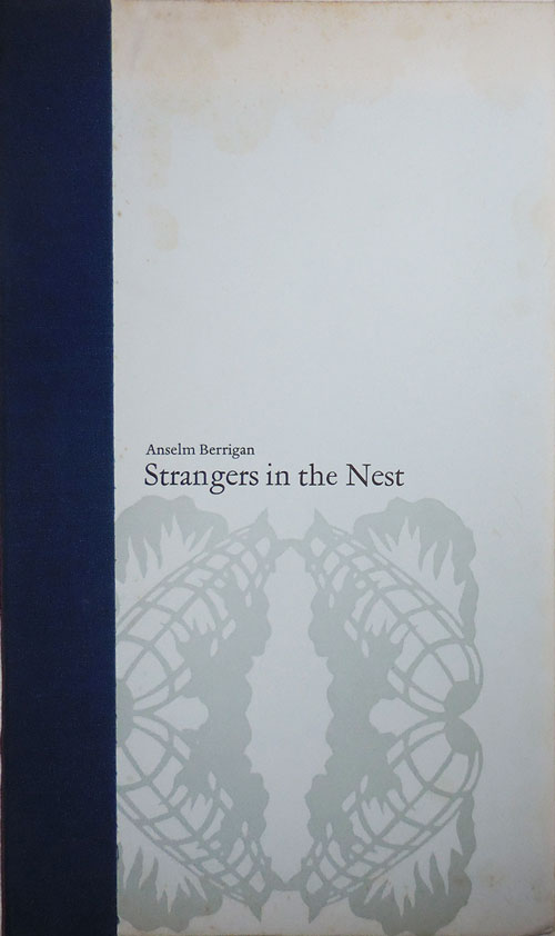 Strangers in the Nest (Signed Limited). Anselm with Berrigan, Hunter Stabler.