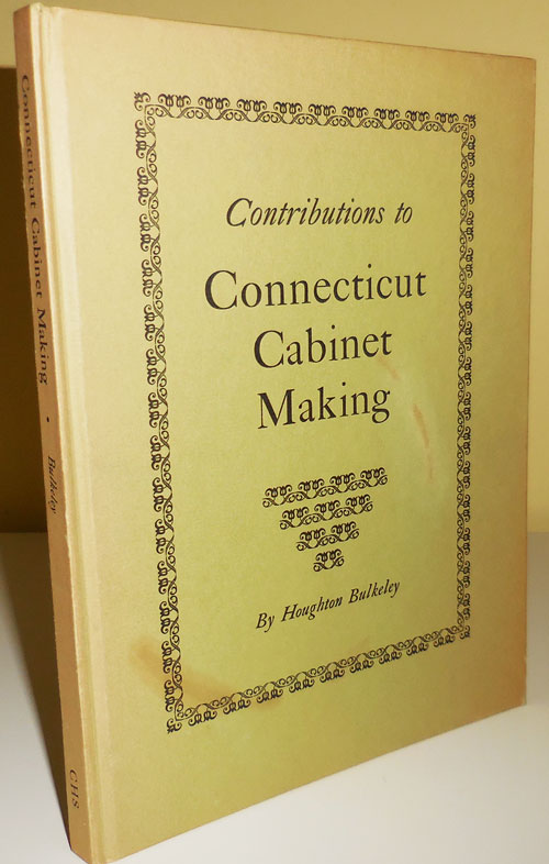 Contributions to Connecticut Cabinet Making. Houghton Furniture - Bulkeley.