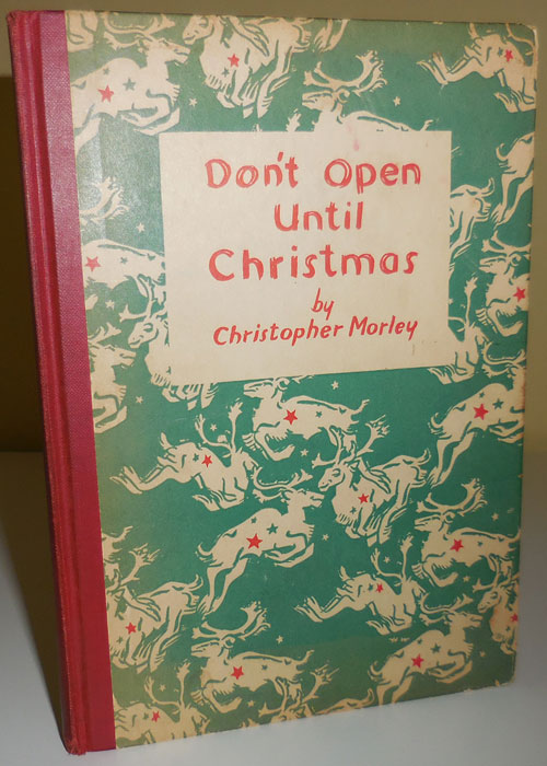 Don't Open Until Christmas. Christopher Christmas - Morley.