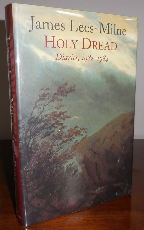 Holy Dread; Diaries, 1982 - 1984. James Lees-Milne.