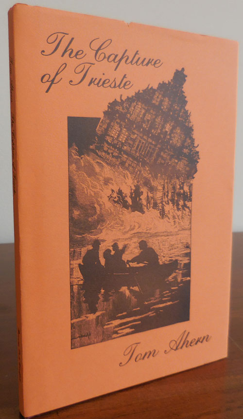 The Capture of Trieste (Signed Limited). Tom Ahern.