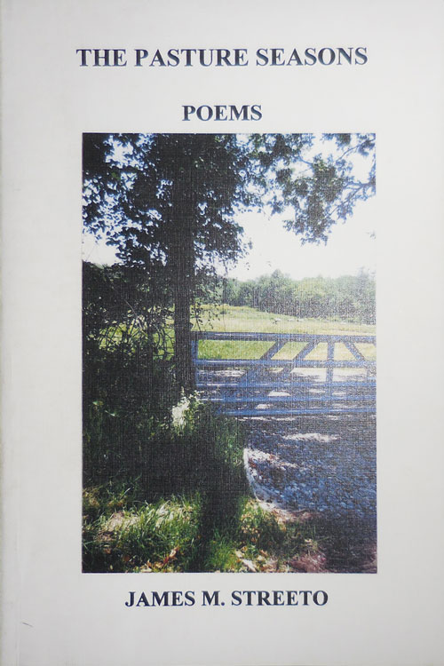 The Pasture Seasons - Poems (Inscribed). James M. Streeto.
