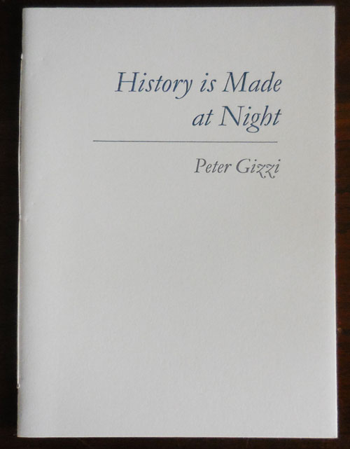 History is Made at Night (Signed). Peter Gizzi.