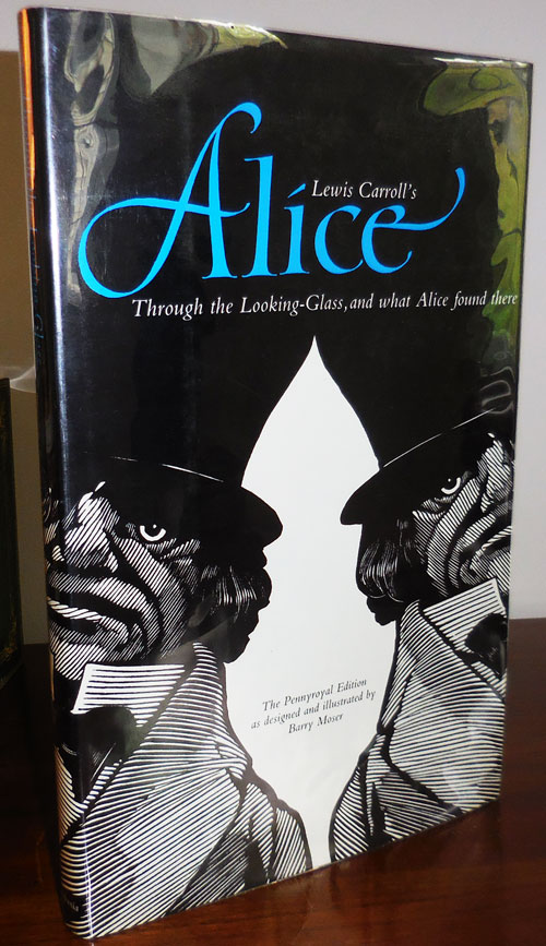 Lewis Carroll's Alice Through The Looking-Glass, and what Alice found there. Lewis Carroll, Barry Moser.