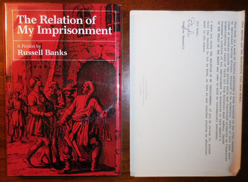 The Relation of My Imprisonment (Signed Limited Edition). Russell Banks.