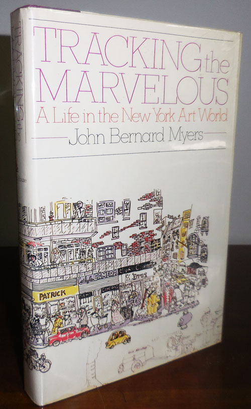 Tracking The Marvelous - A Life in the New York Art World (Inscribed by Myers). John Bernard Art - Myers.