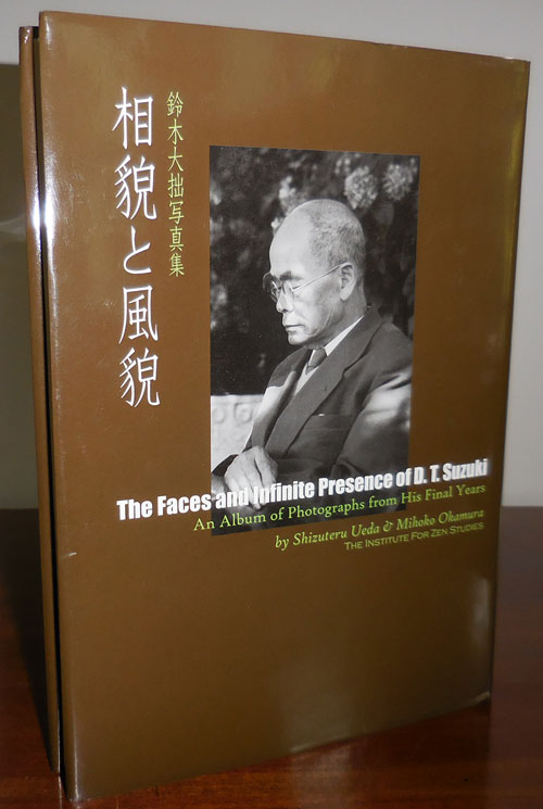 The Faces and Infinite Presence of D. T. Suzuki - An Album of Photographs from His Final Years (Inscribed by Mihoko Okamura and partner). Photography - Shizuteru Ueda, Mihoko Okamura, D. T. Suzuki.