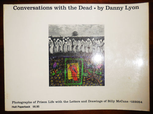 Conversations With The Dead; Photographs of Prison Life with the Letters and Drawings of Billy McCune #122054. Danny Photography - Lyon.