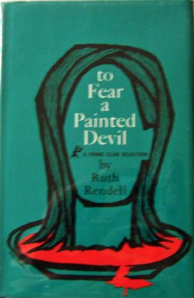 To Fear A Painted Devil. Ruth Rendell.