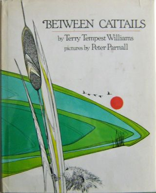 Between Cattails. Terry Tempest Williams