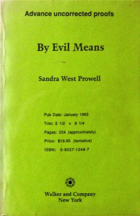 By Evil Means. Sandra West Prowell