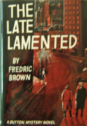 The Late Lamented. Fredric Mystery - Brown