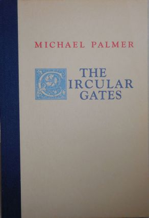 The Circular Gates. Michael Palmer