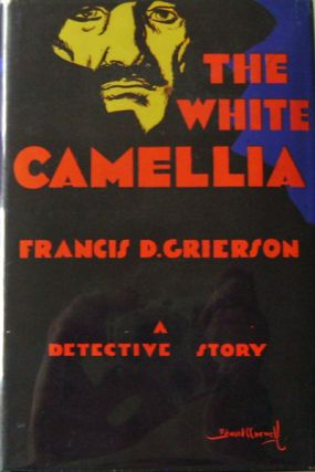 The White Camellia. Francis D. Mystery - Grierson