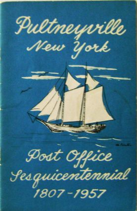 Pultyneyville New York Post Office Sesquicentennial 1807 -1957. John Ashbery, Contributes.