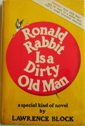 Ronald Rabbit Is A Dirty Old Man. Lawrence Mystery - Block
