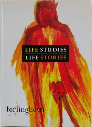 Life Studies Life Stories. Lawrence Art - Ferlinghetti