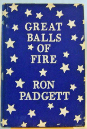 Great Balls of Fire (Inscribed Association Copy). Ron Padgett