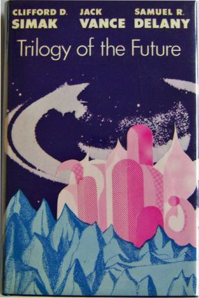 Trilogy of the Future. Clifford Science Fiction - Simak, Jack, Vance, Samuel R. Delany