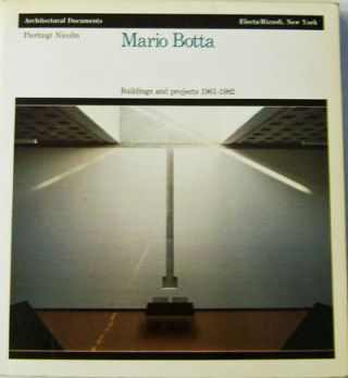 Buildings and Projects 1961-1982. Mario Architecture - Botta