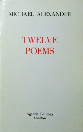 Twelve Poems. Michael Alexander
