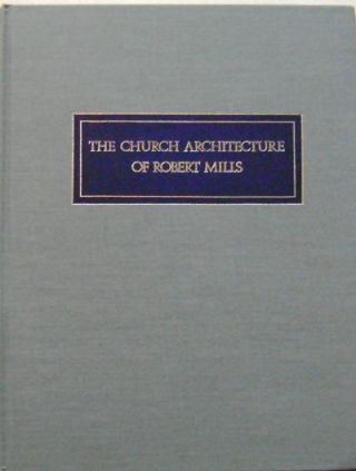 The Church Architecture of Robert Mills