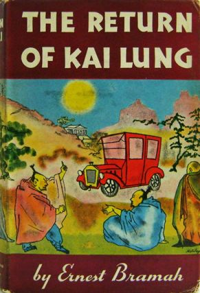 The Return of Kai Lung. Ernest Brahmah