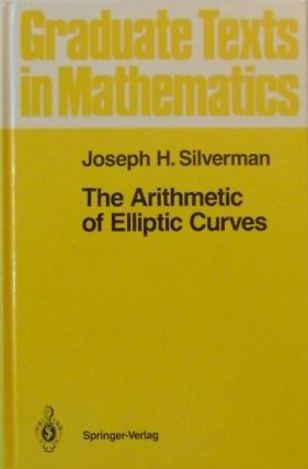 The Arithmetic of Elliptic Curves. Joseph H. Silverman