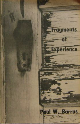 Fragments of Experience. Paul W. Barrus