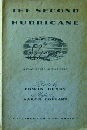 The Second Hurricane A Play Opera In Two Acts. Edwin Denby, Aaron Copland.