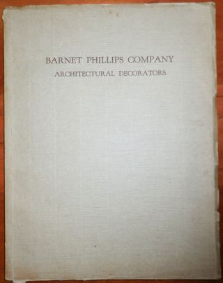 Barnet Phillips Company Architectural Decorators. Architecture - Barnet Phillips Company