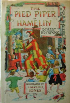 The Pied Piper of Hamelin. Robert Children's - Browning, Harold Jones