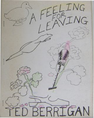 A Feeling For Leaving (Signed). Ted Berrigan