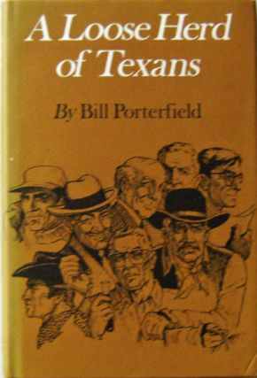 A Loose Herd Of Texans. Bill Porterfield