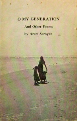 O My Generation And Other Poems (Inscribed Copy). Aram Saroyan.